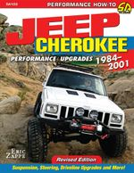 Jeep Cherokee XJ Performance Upgrades : 1984-2001 - Eric Zappe