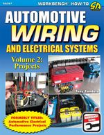 Automotive Wiring and Electrical Systems Vol. 2 : Projects - Tony Candela