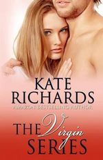 The Virgin Series - Kate Richards