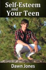 Self-Esteem and Your Teen - Dawn Jones