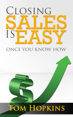 Closing Sales is Easy : Once You Know How - Tom Hopkins