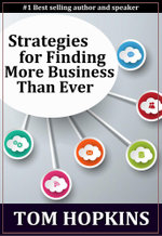 Strategies for Finding More Business Than Ever - Tom Hopkins