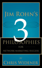 Jim Rohn's 3 Philosophies for Network Marketing Success - Chris Widener