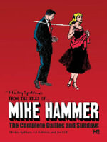 Mickey Spillane's from the Files of...Mike Hammer : Complete Dailies and Sundays Volume 1 - Mickey Spillane