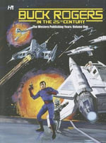 Buck Rogers in the 25th Century : The Western Publishing Years: Volume 1 - Frank Bolle
