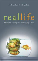Real Life : Abundant Living in Challenging Times - Jack Cohen