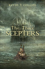 The Three Scepters - Kevin T Collins