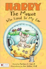 Harry the Mouse Who Lived in My Car - Barbara G Carroll