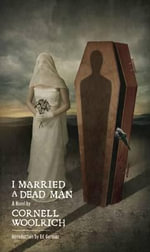 I Married a Dead Man - Cornell Woolrich