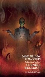 Dark Melody of Madness - Cornell Woolrich