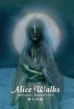 Alice Walks - Michael Aronovitz