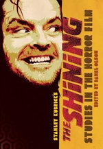 Studies in the Horror Film : Stanley Kubrick's the Shining - Tony Magistrale