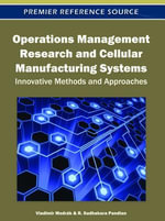 Operations Management Research and Cellular Manufacturing Systems : Innovative Methods and Approaches