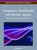 Ubiquitous Multimedia and Mobile Agents : Models and Implementations