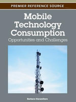 Mobile Technology Consumption : Opportunities and Challenges