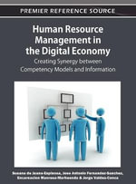 Human Resource Management in the Digital Economy : Creating Synergy Between Competency Models and Information
