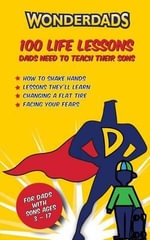 100 Life Lessons Dads Need to Teach Their Sons - Anthony Clark