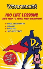 100 Life Lessons Dads Need to Teach Their Daughters - Carrie Southern