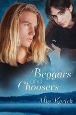 Beggars and Choosers - Mia Kerick