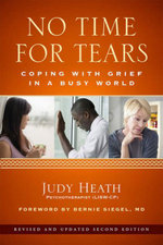 No Time for Tears : Coping with Grief in a Busy World - Judy Heath