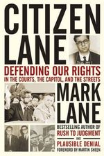Citizen Lane : Defending Our Rights in the Courts, the Capitol, and the Streets - Mark Lane