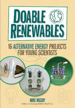 Doable Renewables : 16 Alternative Energy Projects for Young Scientists - Mike Rigsby