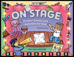 On Stage : Theater Games and Activities for Kids - Lisa Bany-Winters