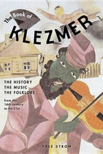 The Book of Klezmer : The History, the Music, the Folklore - Yale Strom