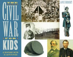 The Civil War for Kids : A History with 21 Activities - Janis Herbert