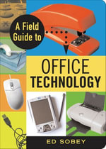 A Field Guide to Office Technology - Ed Sobey