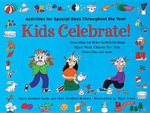 Kids Celebrate! : Activities for Special Days Throughout the Year - Maria Bonfanti Esche