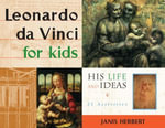 Leonardo da Vinci for Kids : His Life and Ideas, 21 Activities - Janis Herbert