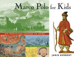 Marco Polo for Kids : His Marvelous Journey to China, 21 Activities - Janis Herbert