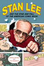 Stan Lee and the Rise and Fall of the American Comic Book - Jordan Raphael