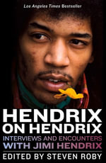 Hendrix on Hendrix : Interviews and Encounters with Jimi Hendrix