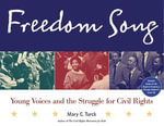 Freedom Song : Young Voices and the Struggle for Civil Rights - Mary C. C. Turck