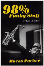 98% Funky Stuff : My Life in Music - Maceo Parker