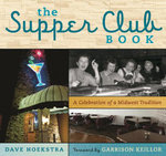 The Supper Club Book : A Celebration of a Midwest Tradition - Dave Hoekstra