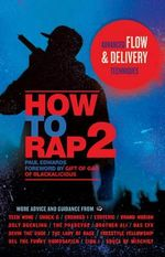 How to Rap 2 : Advanced Flow and Delivery Techniques - Paul Edwards