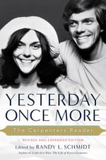 Yesterday Once More : The Carpenters Reader - Randy L. Schmidt