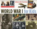 World War I for Kids : A History with 21 Activities - R. Kent Rasmussen