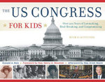 The US Congress for Kids : Over 200 Years of Lawmaking, Deal-Breaking, and Compromising, with 21 Activities - Ronald A. Reis