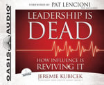 Leadership Is Dead : How Influence Is Reviving It - Jeremie Kubicek