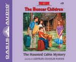 The Haunted Cabin Mystery - Gertrude Chandler Warner