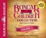 The Boxcar Children Collection, Volume 2 : Mystery Ranch, Mike's Mystery, Blue Bay Mystery - Gertrude Chandler Warner