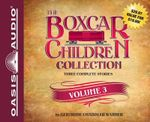 The Boxcar Children Collection, Volume 3 : The Woodshed Mystery, the Lighthouse Mystery, Mountain Top Mystery - Gertrude Chandler Warner