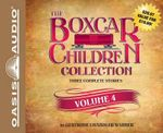 The Boxcar Children Collection, Volume 4 : Schoolhouse Mystery, Caboose Mystery, Houseboat Mystery - Gertrude Chandler Warner