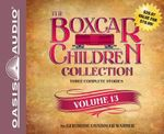 The Boxcar Children Collection, Volume 13 : The Mystery of the Lost Village/The Mystery of the Purple Pool/The Ghost Ship Mystery - Gertrude Chandler Warner