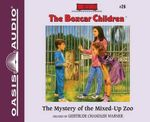 The Mystery of the Mixed-Up Zoo - Gertrude Chandler Warner