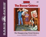 The Disappearing Friend Mystery - Gertrude Chandler Warner